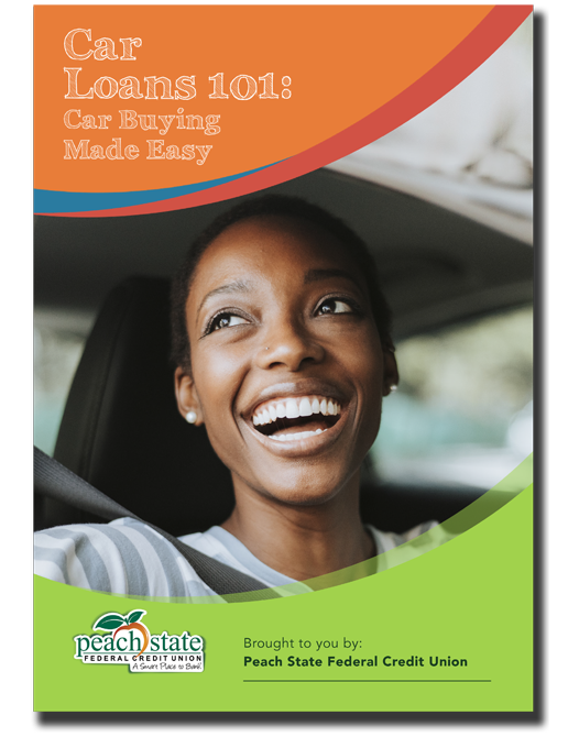 Peach State Federal Credit Union Car Loans 101 Car Buying Made Easy Guide Cover Image